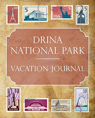 Drina National Park Vacation Journal: Blank Lined Drina National Park (Bosnia and Herzegovina) Travel Journal/Notebook/Diary Gift Idea for People Who Love to Travel