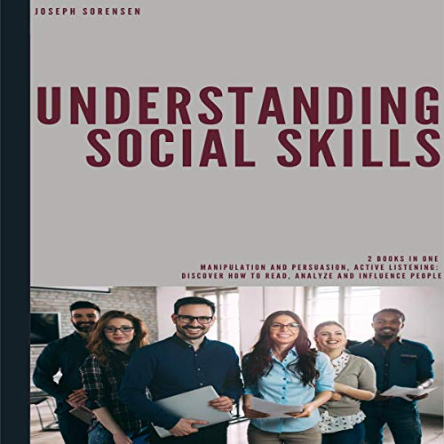 Understanding Social Skills: Discover How to Read, Analyze and Influence People cover art