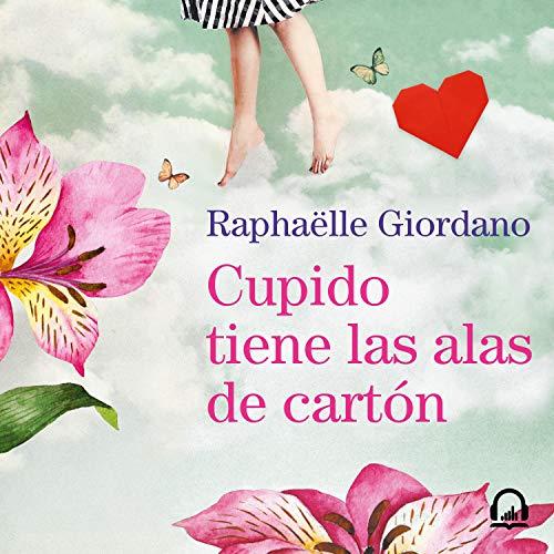 Couverture de Cupido tiene las alas de cartón [Cupid Has Cardboard Wings]