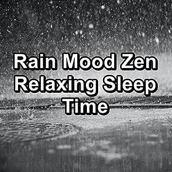 Rain Mood Zen Relaxing Sleep Time
