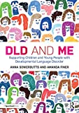 DLD and Me: Supporting Children and Young People with Developmental Language Disorder (English Edition)