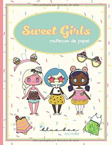 Sweet girls - Muñecas de papel: Libro de moda recortable (Juguetes de papel)