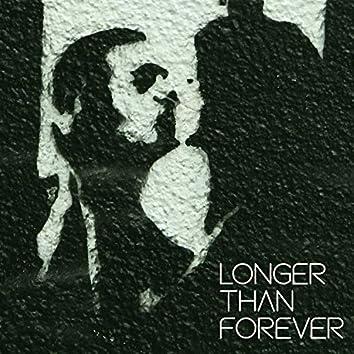 Longer than forever
