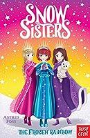 Snow Sisters: The Frozen Rainbow