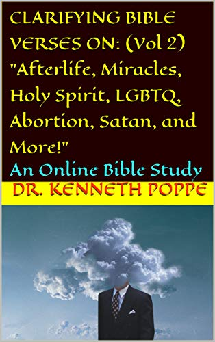 """CLARIFYING BIBLE VERSES ON: (Vol 2) """"Afterlife, Miracles, Holy Spirit, LGBTQ, Abortion, Satan, and More!"""": An Online Bible Study (English Edition)"""