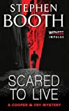 Scared to Live (Cooper & Fry Mysteries Book 7)