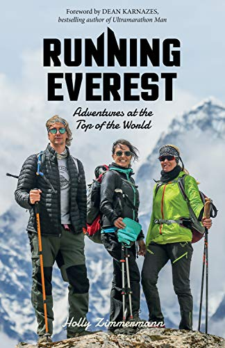 Running Everest: Adventures at the Top of the World (English Edition)