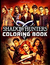 """Shadowhunters Coloring Book: Crayola Relaxation Shadowhunters Coloring Books For Adults And Kids 8.5"""" X 11"""""""