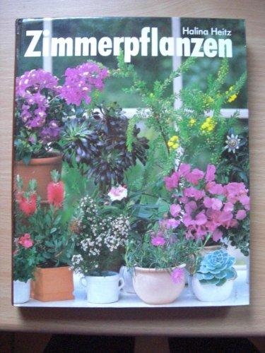 Zimmerpflanzen So grünen und blühen sie am schönsten , mit Porträts und Pflegetips beliebter Grün- und Blütenpflanzen sowie Novitäten und Raritäten , mit Grünteil.