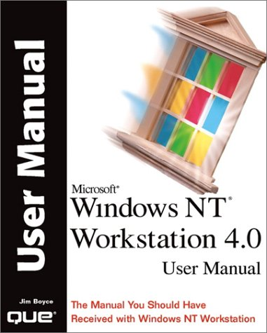 Microsoft Windows Nt Workstation 4.0 User Manual: The Manual You Should Have Received With Windows Nt