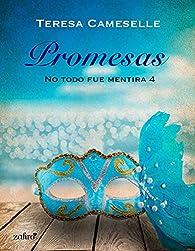 Promesas. No todo fue mentira 4 par Teresa Cameselle