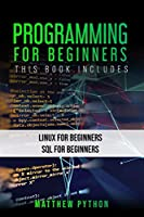 Programming for Beginners: 2 Books in 1: Linux for Beginners SQL for Beginners