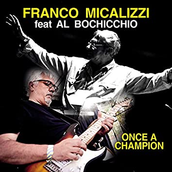 Once a Champion (feat. Al Bochicchio)