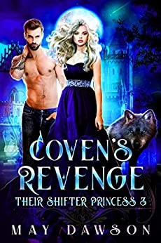 Their Shifter Princess 3: Coven's Revenge by [May Dawson]