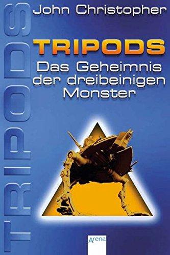 Tripods. Das Geheimnis der dreibeinigen Monster. Bd. 2