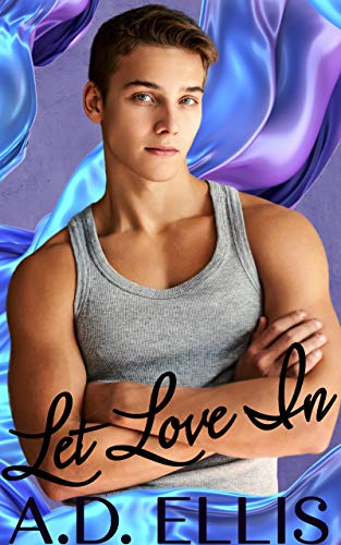 Let Love In: M/M age-gap, forced proximity, dad's best friend, bisexual-awakening romance (English Edition)