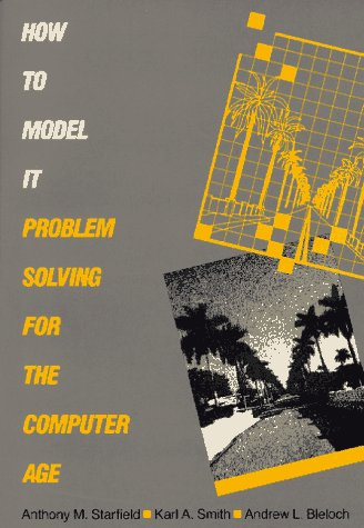 How to Model It: Problem Solving for the Computer Age