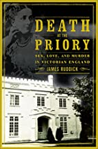 Death at the Priory: Sex, Love, and Murder in Victorian England
