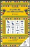 Le Livre-jeu des hiéroglyphes. 24 tampons + un encreur
