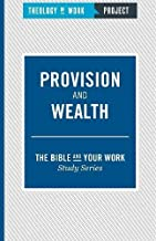 Provision and Wealth (Bible and Your Work Study)