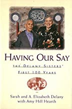 Having Our Say: Delany Sisters First 100 Years by Sarah L. Delany (1-Nov-1993) Hardcover