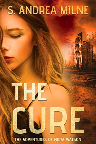 The Cure: A young adult, dystopian romance (The Adventures of Nora Watson Book 1)
