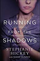 Running From the Shadows: A true story of childhood abuse and how one woman faced her past, and ran towards her future
