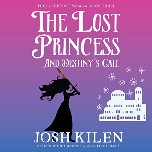 The Lost Princess and Destiny's Call     The Lost Princess Saga, Book 3              By:                                                                                                                                 Josh Kilen                               Narrated by:                                                                                                                                 Shaina Summerville                      Length: 2 hrs and 47 mins     Not rated yet     Overall 0.0