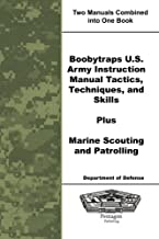 Boobytraps U.S. Army Instruction Manual Tactics, Techniques, and Skills Plus Marine Scouting and Patrolling