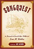 Songquest: The Journals of Great Lakes Folklorist Ivan H. Walton (Great Lakes Books Series)