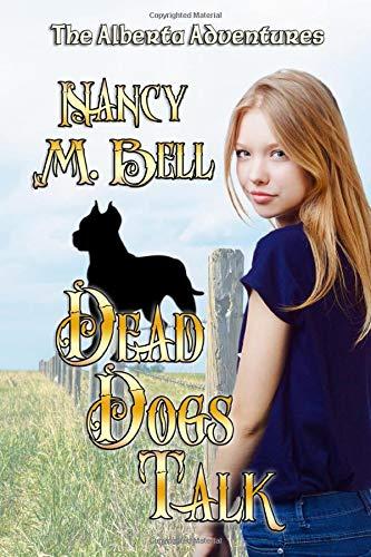 Dead Dogs Talk (The Alberta Adventures)