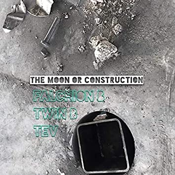The Moon or Construction