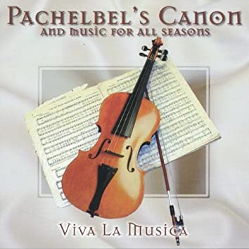 Pachelbel's Canon and Music For All Seasons