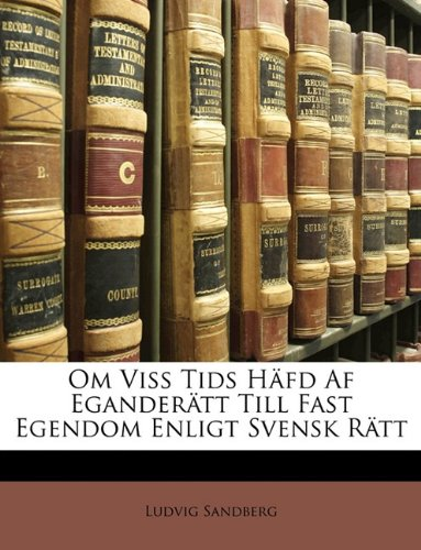 Om Viss Tids Hfd AF Egandertt Till Fast Egendom Enligt Svens