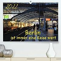 Berlin ist immer eine Reise Wert (Premium, hochwertiger DIN A2 Wandkalender 2022, Kunstdruck in Hochglanz): Berlin - 12 Monate - 12 Gesichter einer lebendigen Stadt. (Monatskalender, 14 Seiten )