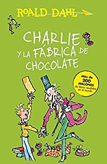 Charlie y la fabrica de chocolate (Charlie and the Chocolate Factory) (Alfaguara Clasicos) (Spanish Edition) by Roald Dahl (2016-01-26)