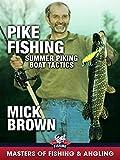 Pike Fishing: Summer Piking - Boat Tactics - Mick Brown (Masters of Fishing & Angling)