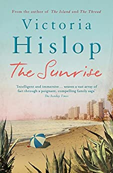 The Sunrise: The Number One Sunday Times bestseller 'Fascinating and moving' (English Edition) par [Victoria Hislop]