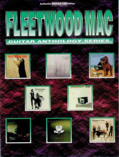 Fleetwood Mac -- Guitar Anthology: Authentic Guitar TAB (Guitar Anthology Series)