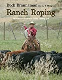 Ranch Roping: The Complete Guide To A Classic Cowboy Skill (English Edition)...