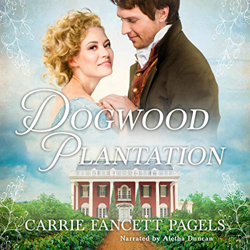 Dogwood Plantation Audiobook By Carrie Fancett Pagels cover art