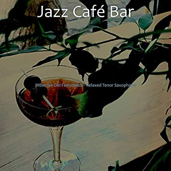 Music for Old Fashioneds - Relaxed Tenor Saxophone