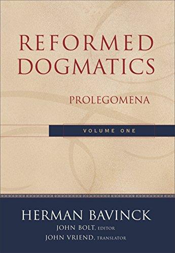 Reformed Dogmatics : Volume 1: Prolegomena (English Edition)