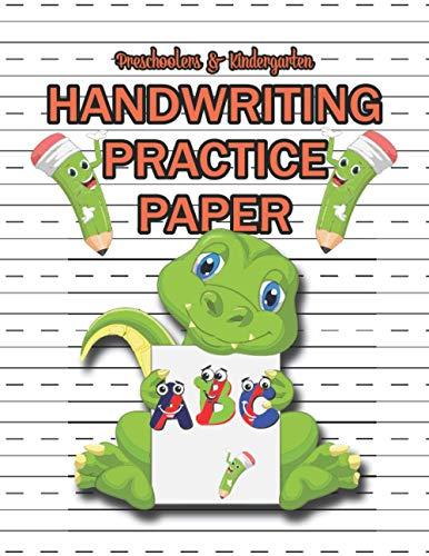 Preschoolers & Kindergarten Handwriting Practice Paper: A Dinosaurs Designed Cover Journal as...