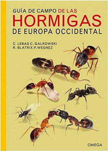 Guía de campo de las hormigas de Europa occidental (GUIAS DEL NATURALISTA)