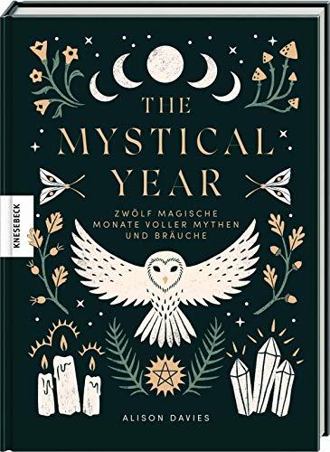 The Mystical Year: Zwölf magische Monate voller Mythen und Bräuche