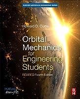 Orbital Mechanics for Engineering Students: Revised Reprint (Aerospace Engineering)