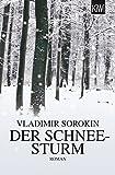 Der Schneesturm: Roman - Vladimir Sorokin