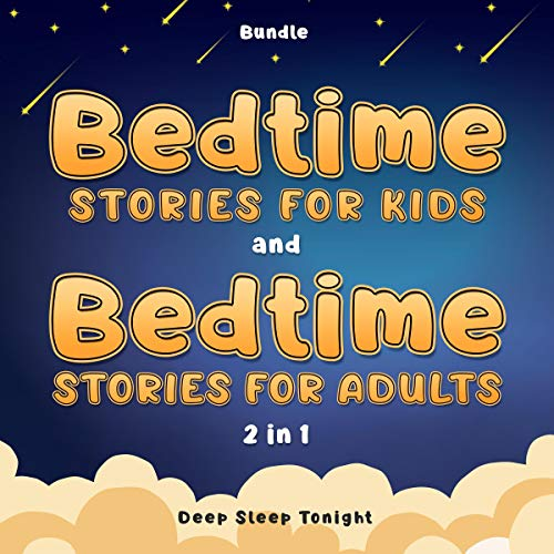 Bedtime Stories for Kids and Bedtime Stories for Adults 2 in 1 cover art