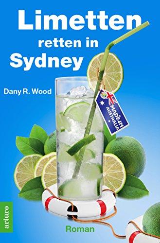 Limetten retten in Sydney: Urlaubsroman (Früchte-Trilogie 1)